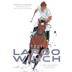 LARGO WINCH L ENCYCLOPEDIE ILLUSTREE