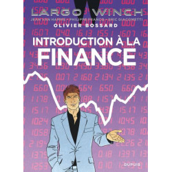 LARGO WINCH - INTRODUCTION A LA FINANCE - TOME 0 - LARGO WINCH - INTRODUCTION A LA FINANCE