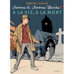 JEROME K JEROME BLOCHE - TOME 3 - A LA VIEA LA MORT REEDITION