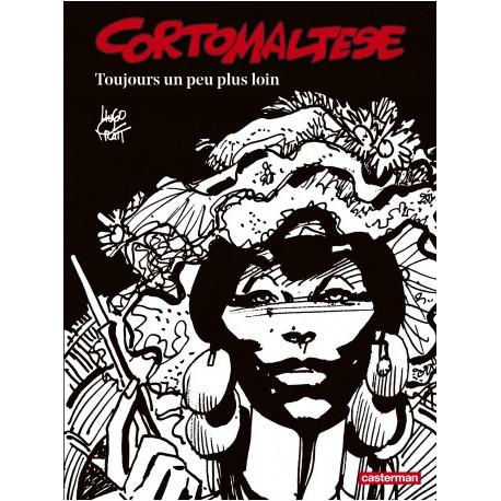 CORTO MALTESE - T03 - TOUJOURS UN PEU PLUS LOIN