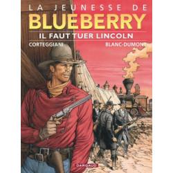 JEUNESSE DE BLUEBERRY LA - TOME 13 - IL FAUT TUER LINCOLN