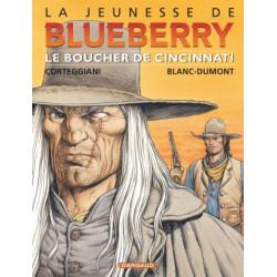JEUNESSE DE BLUEBERRY LA - TOME 14 - BOUCHER DE CINCINNATI LE