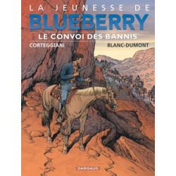 JEUNESSE DE BLUEBERRY LA - TOME 21 - CONVOI DES BANNIS LE