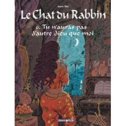 LE CHAT DU RABBIN  - TOME 6 - TU NAURAS PAS DAUTRE DIEU QUE MOI