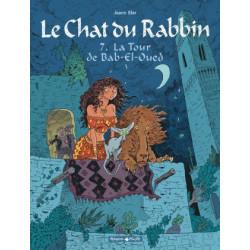 LE CHAT DU RABBIN  - TOME 7 - TOUR DE BAB-EL-OUED LA