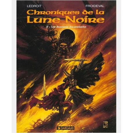 LES CHRONIQUES LA LUNE NOIRE - LES CHRONIQUES DE LA LUNE NOIRE  - TOME 5 - DANSE ECARLATE LA