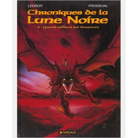 LES CHRONIQUES LA LUNE NOIRE - LES CHRONIQUES DE LA LUNE NOIRE  - TOME 4 - QUAND SIFFLENT LES SERPEN
