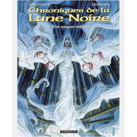 LES CHRONIQUES LA LUNE NOIRE - LES CHRONIQUES DE LA LUNE NOIRE  - TOME 19 - SEMAINE ORDINAIRE UNE
