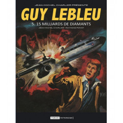 GUY LEBLEU T5 - 15 MILLIARDS DE DIAMANTS