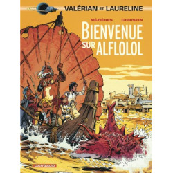 VALERIAN - TOME 4 - BIENVENUE SUR ALFLOLOL