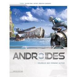 ANDROIDES T02 - HEUREUX QUI COMME ULYSSE