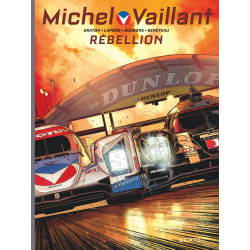 MICHEL VAILLANT - NOUVELLE SAISON - TOME 6 - REBELLION