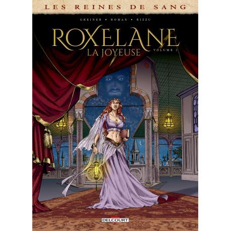 LES REINES DE SANG - ROXELANE LA JOYEUSE T01
