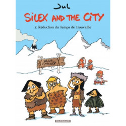 SILEX AND THE CITY - TOME 2 - REDUCTION DU TEMPS DE TROUVAILLE