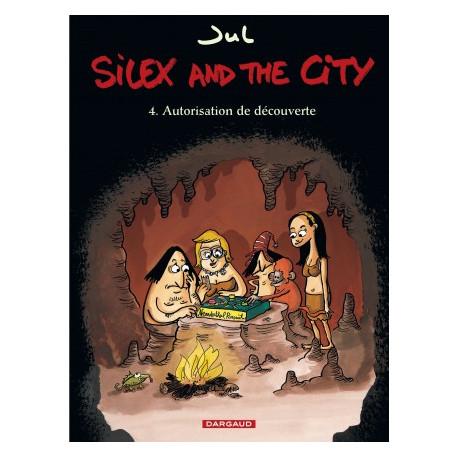 SILEX AND THE CITY - TOME 4 - AUTORISATION DE DECOUVERTE