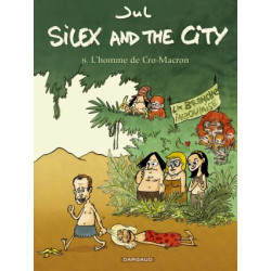 SILEX AND THE CITY - TOME 8 - LHOMME DE CRO-MACRON