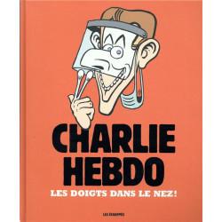 CHARLIE HEBDO - LES DOIGTS DANS LE NEZ