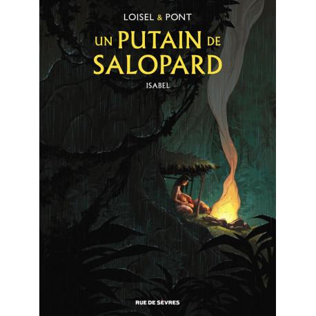 UN PUTAIN DE SALOPARD TOME 1 - ISABEL