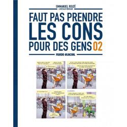 FAUT PAS PRENDRE LES CONS POUR DES GENS - TOME 02