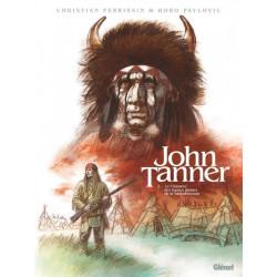 JOHN TANNER - TOME 02 - LE CHASSEUR DES HAUTES PLAINES DE LA SASKATCHEWAN