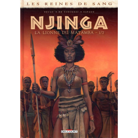 LES REINES DE SANG - NJINGA REINE D ANGOLA - LES REINES DE SANG - NJINGA  LA LIONNE DU MATAMBA T01