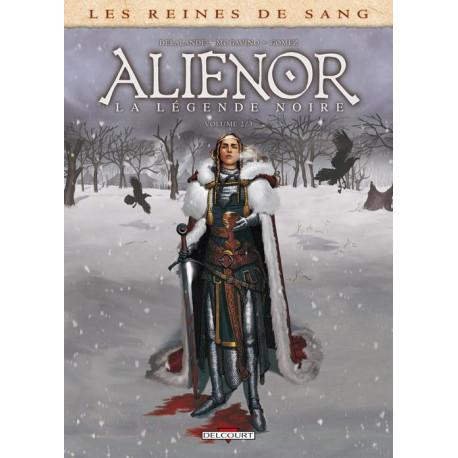 LES REINES DE SANG - ALIENOR LA LEGENDE NOIRE T02
