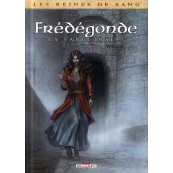 LES REINES DE SANG - FREDEGONDE LA SANGUINAIRE T01