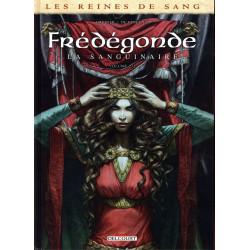 LES REINES DE SANG - FREDEGONDE LA SANGUINAIRE T02