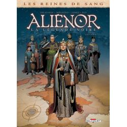 LES REINES DE SANG - ALIENOR LA LEGENDE NOIRE T06