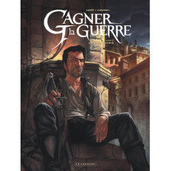 GAGNER LA GUERRE - TOME 3 - LA MERE PATRIE