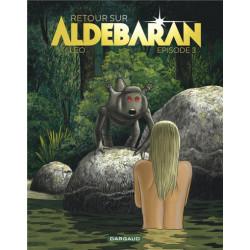 RETOUR SUR ALDEBARAN - EPISODE 3 TOME 3