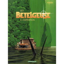 BETELGEUSE - TOME 3 - LEXPEDITION