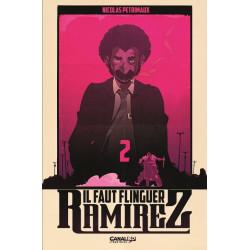 IL FAUT FLINGUER RAMIREZ - TOME 02 - CANAL BD