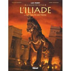 L ILIADE - TOME 03 - LA CHUTE DE TROIE - LA SAGESSE DES MYTHES
