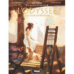 L ODYSSEE - TOME 03 - LA RUSE DE PENELOPE - LA SAGESSE DES MYTHES