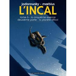 L INCAL T06 - LA CINQUIEME ESSENCE 2 PARTIE  la planete Difool - MOEBIUS