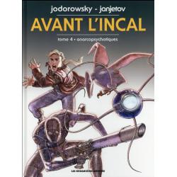 AVANT L INCAL T4 - ANARCOPSYCHOTIQUE