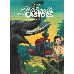 LA PATROUILLE DES CASTORS - INTEGRALE TOME 7