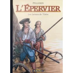 EPERVIER - LES LARMES DE TLALOC - TIRAGE BRUNO GRAFF ALBUM - NUMERO 628  750