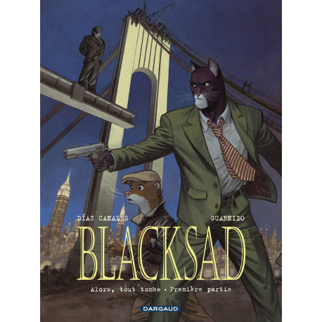 BLACKSAD - TOME 6 - ALORS TOUT TOMBE - PREMIERE PARTIE