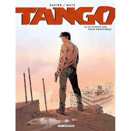 TANGO - TOME 6 - LE FLEUVE AUX TROIS FRONTIERES