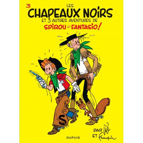 SPIROU ET FANTASIO T3 LES CHAPEAUX NOIRS